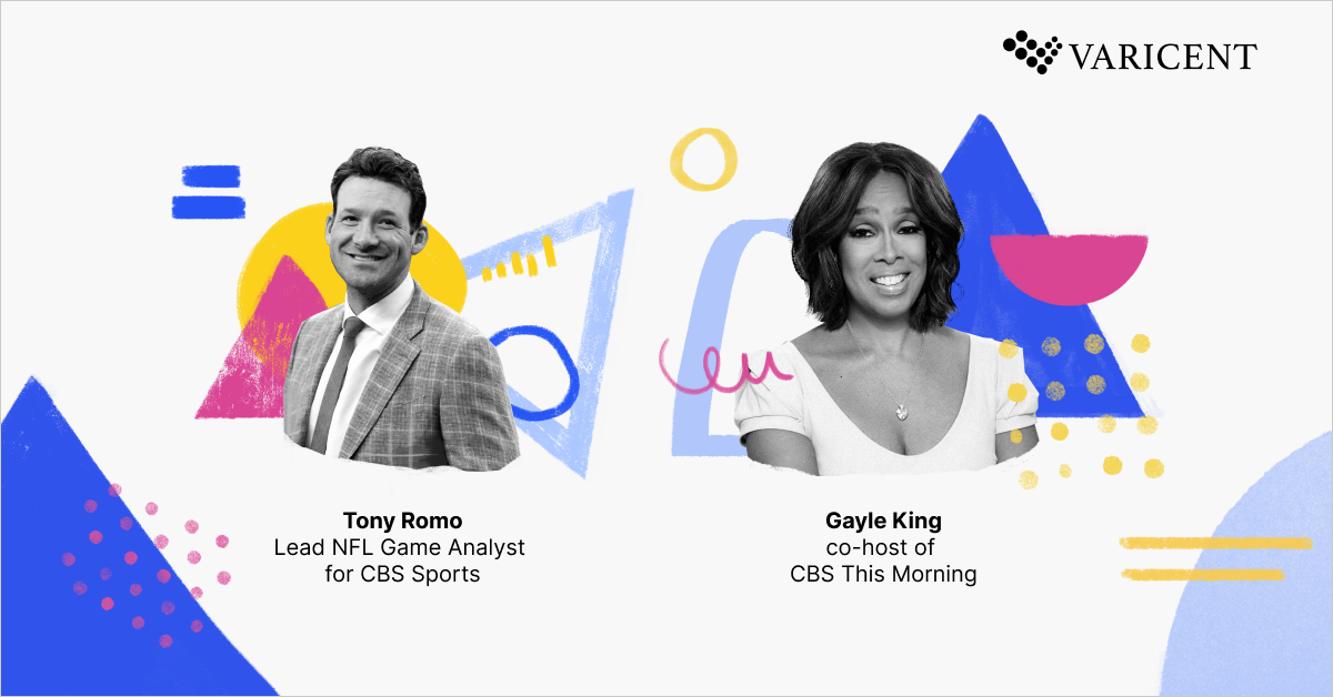 Gayle King and Tony Romo are Varicent's Spring Summit 2021 headliners.
