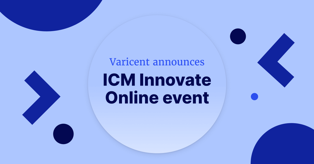 Announcing ICM Innovate Online, an exclusive, invite-only event for our valued Varicent clients